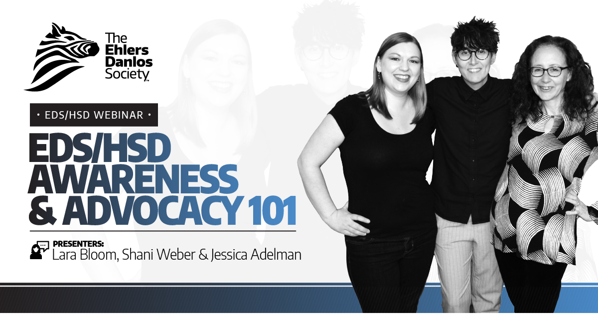 Webinar - EDS/HSD Awareness and Advocacy 101