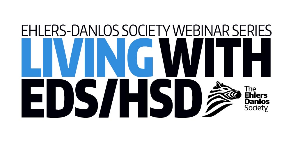 Ehlers-Danlos Society Webinar Series Living with EDS/HSD