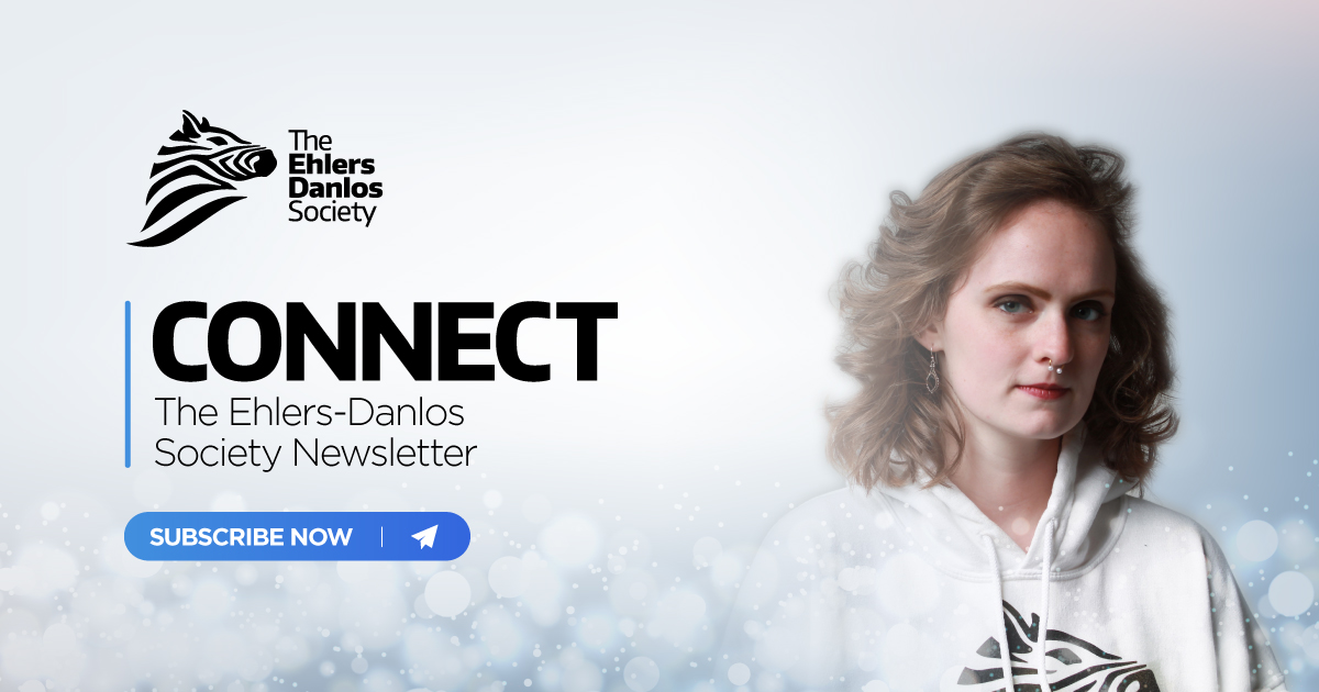 CONNECT: The Ehlers-Danlos Society newsletter subscribe now.