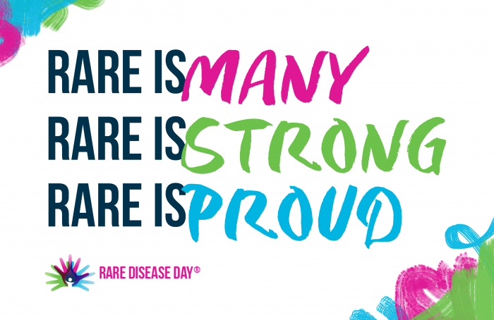 Rare Disease Day. Rare is Many, Rare is strong, Rare is proud.