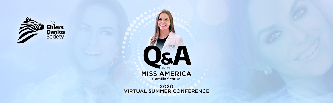 Miss America Q&A The Ehlers-Danlos Society 2020 Virtual Summer Conference