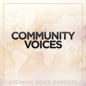"the graphic reads ""community voices"""