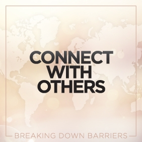 "the graphic reads ""connect with others"""