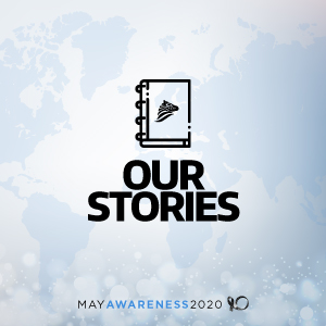 2020 May Awareness - Our Stories