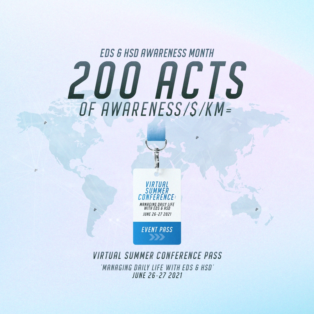 200 acts of awareness / $ / KM = Pass for the Virtual Summer Conference: Managing Daily Life With EDS & HSD, June 26-27 2021